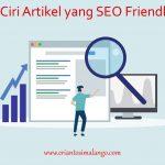 1 Ciri Artikel yang SEO Friendly Agar Web Muncul di Google